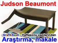 Judson Beaumont'un D�nyas� ve tasar�mlar�